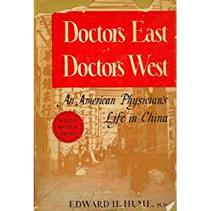 Doctors East, Doctors West: An American Physician's Life in China