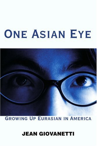 One Asian Eye: Growing Up Eurasian in America