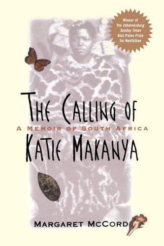 The Calling of Katie Makanya: A Memoir of South Africa