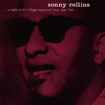 Sonny Rollins - 癮 - 时光忽快忽慢,我们边笑边哭!