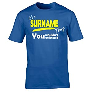 123t Its A Surname Thing Men's - ' YOUR SURNAME ' PERSONALISED FAMILY NAME - Loose Fit T-shirt