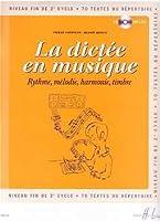 La dictée en musique Volume 6 - fin du 2eme cycle