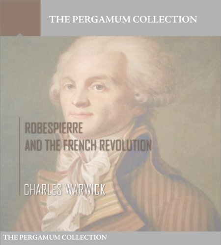 Free Kindle Book : Robespierre and the French Revolution