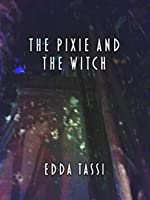 The Pixie and the Witch