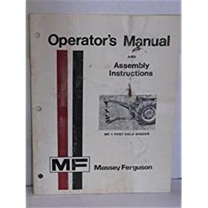 MF 1 post hole digger operators manual and assembly instructions