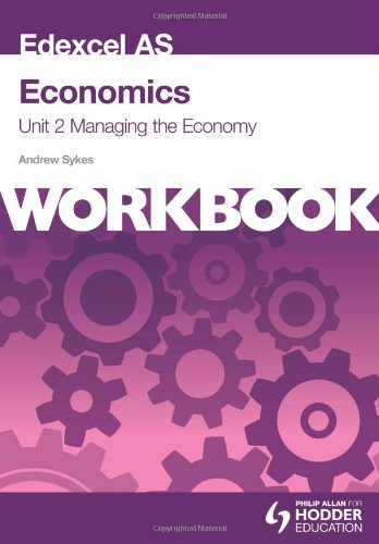 Edexcel AS Economics Unit 2 Workbook: Managing the Economy