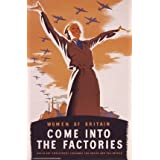Women of Britain, Come into the factories (Print On Demand)