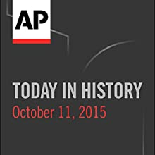 Today in History: October 11, 2015  by  Associated Press Narrated by Camille Bohannon