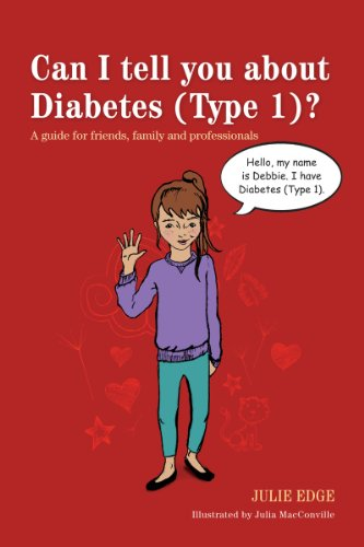 Julia MacConville (Illustrator) Julie Edge - Can I tell you about Diabetes (Type 1)?: A guide for friends, family and professionals