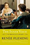 img - for [(The Inner Voice: The Making of a Singer)] [Author: Renee Fleming] published on (November, 2005) book / textbook / text book
