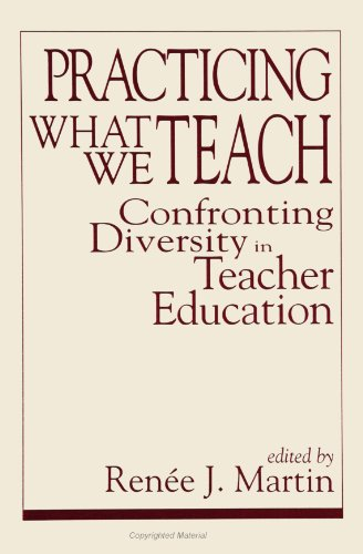 Practicing What We Teach: Confronting Diversity in Teacher Education (Suny Series, Social Context Of Education)