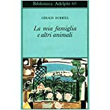 La mia famiglia e altri animalidi Gerald Durrell