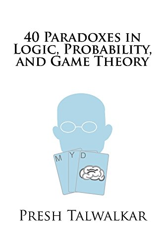 40 Paradoxes in Logic, Probability, and Game Theory