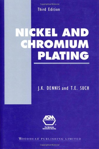 Nickel And Chromium Plating, Third Edition (Woodhead Publishing Series In Metals And Surface Engineering)