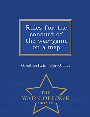 Rules for the conduct of the war-game on a map  - War College Series