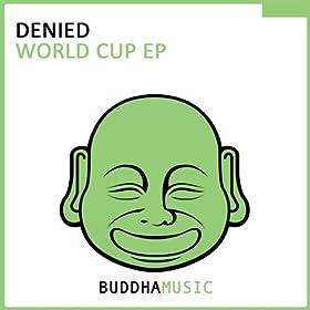 Amazon.com: World Cup EP: Denied: MP3 Downloads