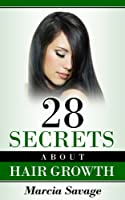 28 SECRETS ABOUT HAIR GROWTH: (English Edition)