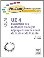 UE 4 - �valuation des m�thodes d'analyse appliqu�es aux sciences de la vie et de la sant� - QCM: 300 QCM