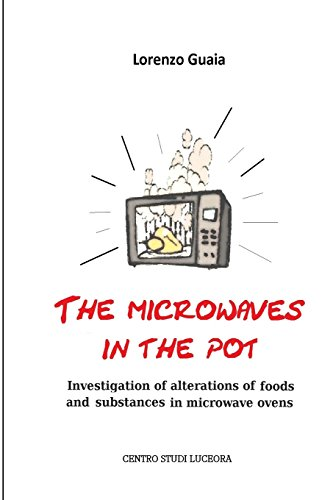 the microwaves in the pot: Investigation of alterations of foods and substances in the microwave ovens