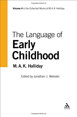 The Language of Early Childhood (Collected Works of M.A.K. Halliday)