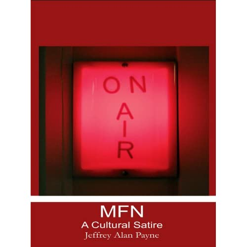 Jeffrey Alan Payne: MFN – A Cultural Satire