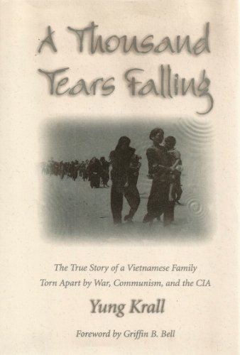 Image of A Thousand Tears Falling: The True Story of a Vietnamese Family Torn Apart by War, Communism, and the CIA