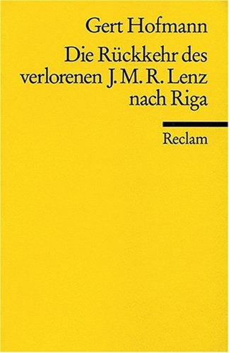 Die Rückkehr des Jakob Michael Reinhold Lenz nach Riga: Novelle
