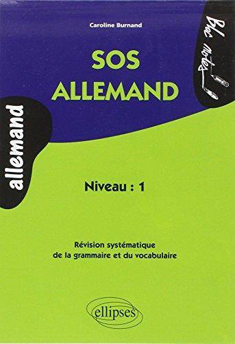 SOS Allemand Niveau 1 Révision Systématique de la Grammaire et du Vocabulaire