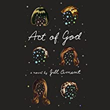 Act of God: A Novel (       UNABRIDGED) by Jill Ciment Narrated by Barbara Rosenblat