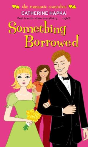 Something Borrowed (Simon Romantic Comedies), Catherine Hapka