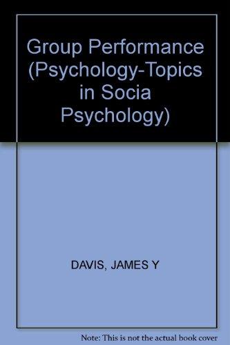 Group Performance (Psychology-Topics in Socia Psychology)