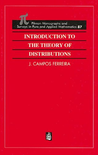 Introduction To The Theory Of Distributions (Monographs And Surveys In Pure And Applied Mathematics)