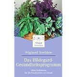 """Das Hildegard-Gesundheitsprogramm: Altes Heilwissen f�r die Krankheiten von heutevon """"Wighard Strehlow"""""""