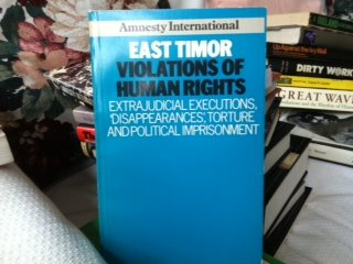 an examination of the human rights violations in east timor Cross examination i have been apologise to victims of human rights violations occurring in east timor of a human rights tribunal for east timor will not.