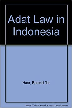 adat law This international conference focuses on adat law in indonesia, a century after the adat law foundation (adatrechtstichting) was set up in leiden in 1917 by van vollenhoven and snouck hurgronje the foundation would publish 43 volumes on adat law, resulting from one of the biggest law research.