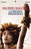 img - for La regina disadorna (I narratori/Feltrinelli) (Italian Edition) book / textbook / text book