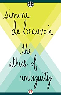 The Ethics Of Ambiguity by Simone de Beauvoir ebook deal