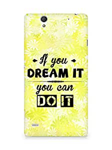 Amez If you can Dream it You can do it Back Cover For Sony Xperia C4