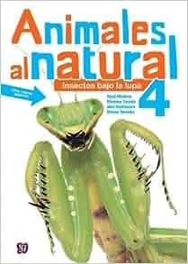 Animales al Natural Volumen 4( Insectos Bajo la Lupa)[SPA-ANIMALES AL