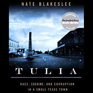Tulia: Race, Cocaine, and Corruption in a Small Texas Town | [Nate Blakeslee]