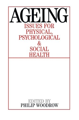 Ageing: Issues for Physical, Psychological, and Social Health