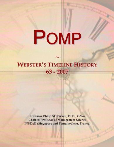 Pomp: Webster's Timeline History,