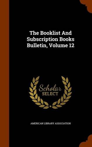 The Booklist And Subscription Books Bulletin, Volume 12