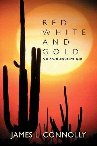 Red, White and Gold: Our Government for Sale