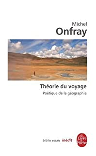 Théorie du voyage : poétique de la géographie