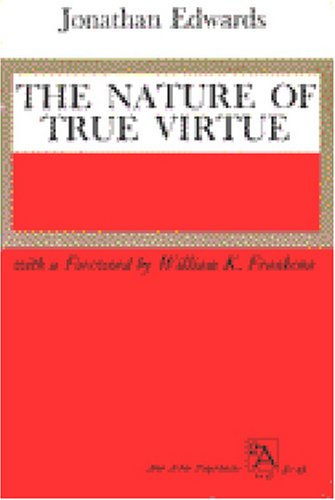 The Nature of True Virtue (Ann Arbor Paperbacks)