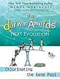 The Darwin Awards Next Evolution: Chlorinating the Gene Pool (0452295637) by Northcutt, Wendy