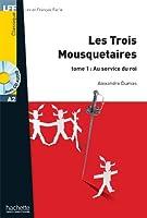 Les Trois Mousquetaires, t. 1 + CD audio MP3 (A2): Les Trois Mousquetaires, tome 1 : Au service du roi + CD audio MP3 (A2)