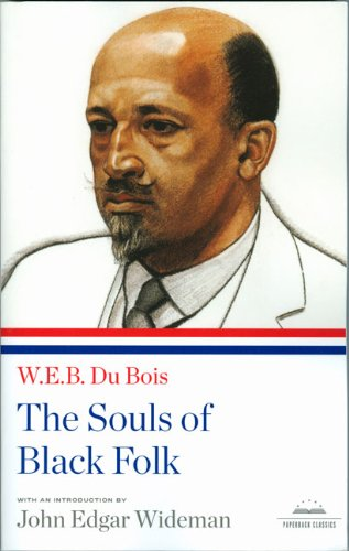 W.E.B. Du Bois: The Souls of Black Folk (Library of...