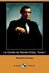 Le Comte de Monte-Cristo, Tome I (Dodo Press) (French Edition) made by Dodo Press